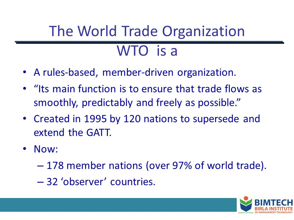 The World Trade Organization WTO is a