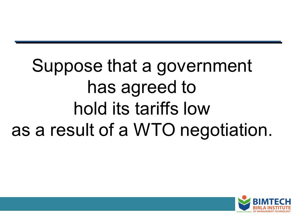 Suppose that a government has agreed to hold its tariffs low