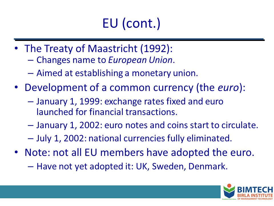 EU (cont.) The Treaty of Maastricht (1992):