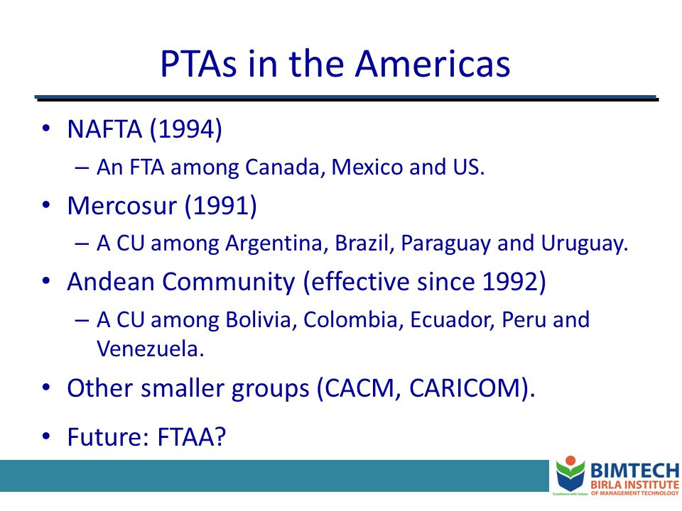 PTAs in the Americas NAFTA (1994) Mercosur (1991)
