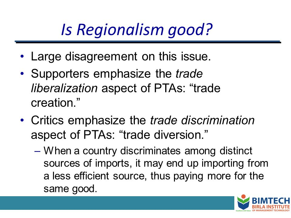Is Regionalism good Large disagreement on this issue.