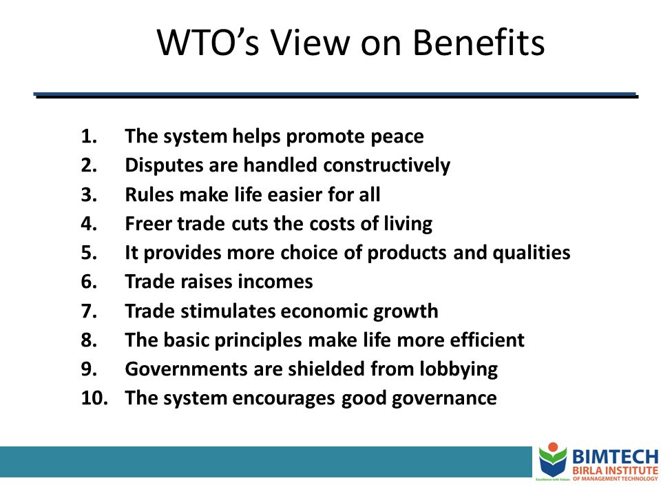 WTO's View on Benefits The system helps promote peace