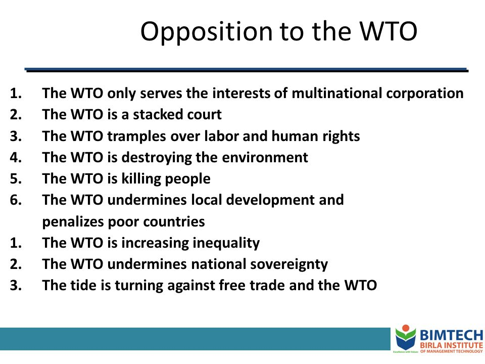 Opposition to the WTO The WTO only serves the interests of multinational corporation. The WTO is a stacked court.