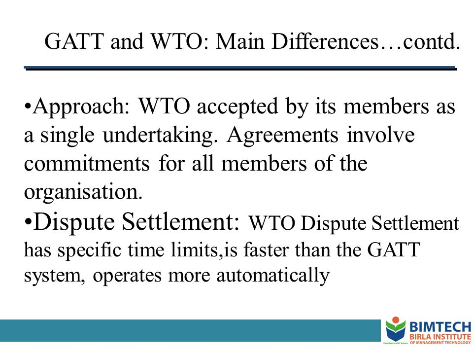 GATT and WTO: Main Differences…contd.