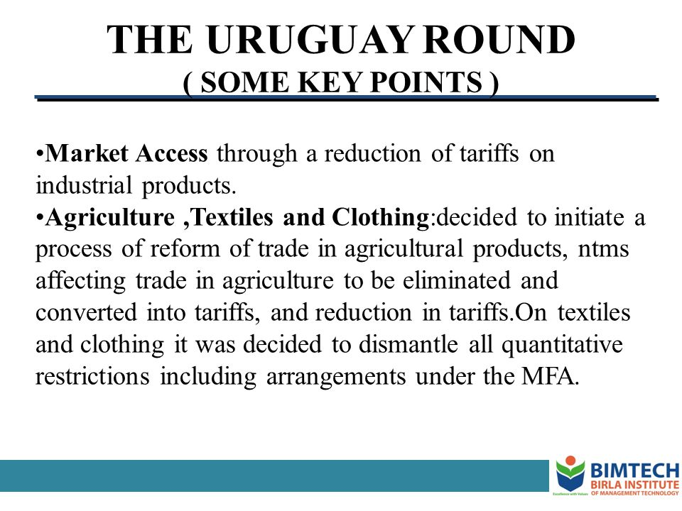 THE URUGUAY ROUND ( SOME KEY POINTS )