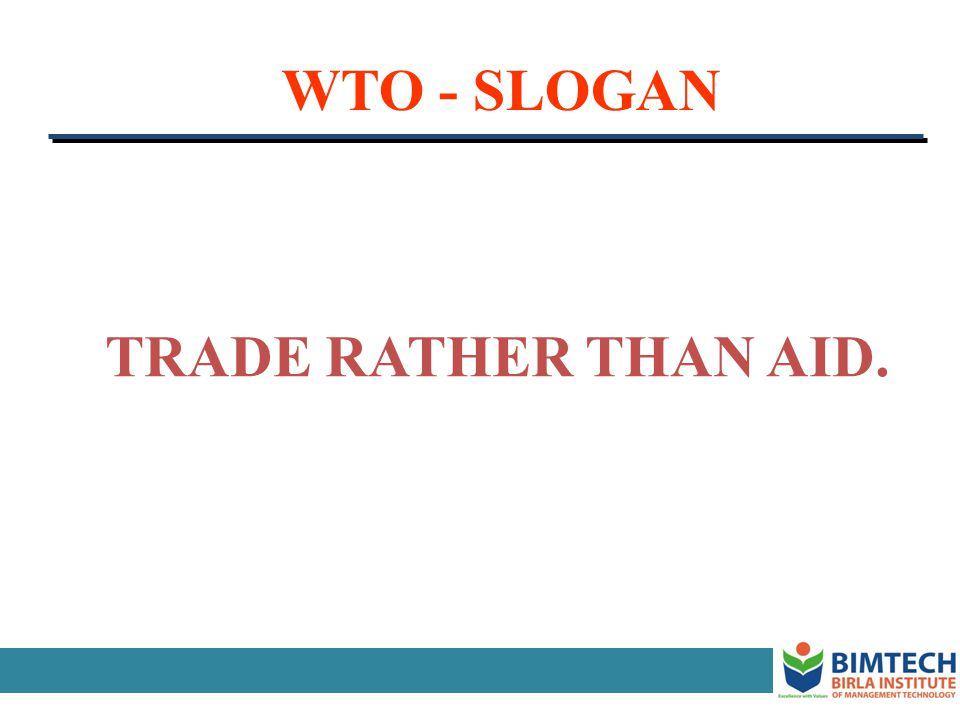 WTO - SLOGAN TRADE RATHER THAN AID.