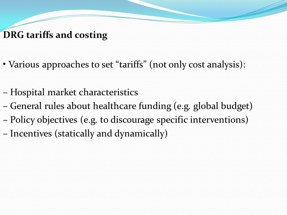 • Various approaches to set tariffs (not only cost analysis):