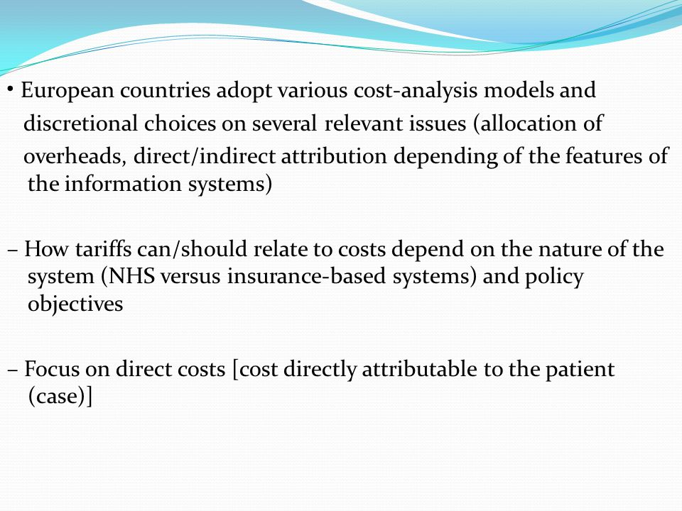 • European countries adopt various cost-analysis models and