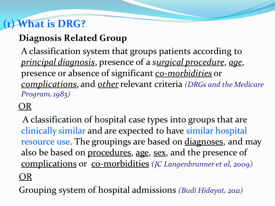 (1) What is DRG Diagnosis Related Group
