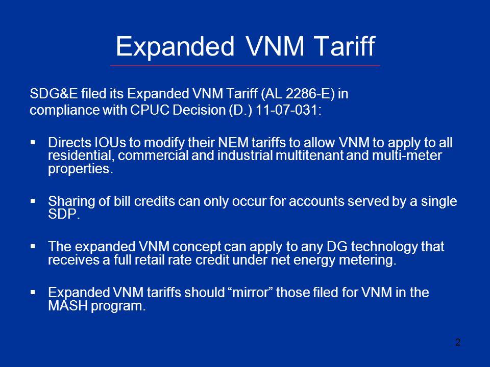 Expanded VNM Tariff SDG&E filed its Expanded VNM Tariff (AL 2286-E) in