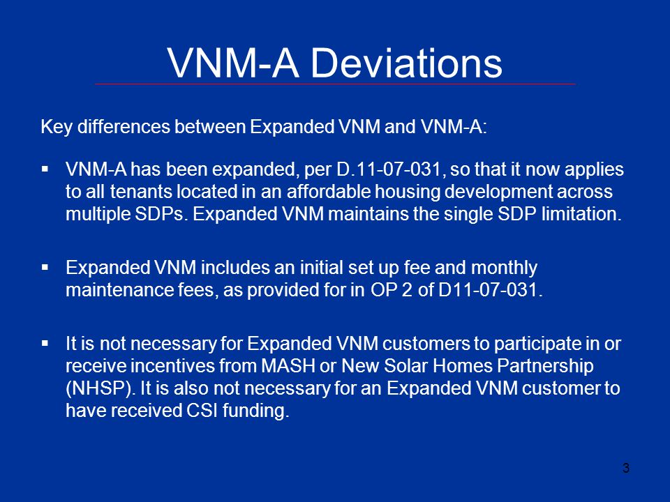 VNM-A Deviations Key differences between Expanded VNM and VNM-A: