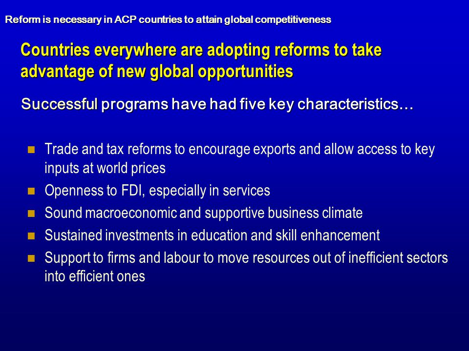 Reform is necessary in ACP countries to attain global competitiveness
