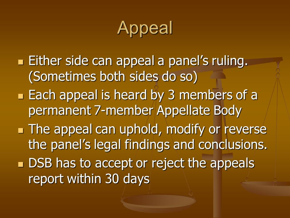Appeal Either side can appeal a panel's ruling. (Sometimes both sides do so)