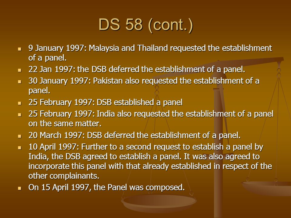 DS 58 (cont.) 9 January 1997: Malaysia and Thailand requested the establishment of a panel.