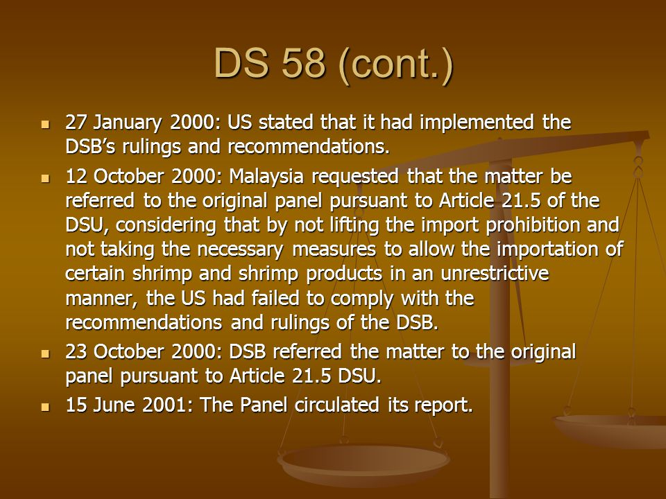 DS 58 (cont.) 27 January 2000: US stated that it had implemented the DSB's rulings and recommendations.