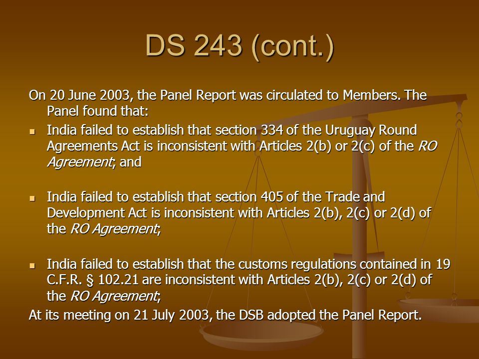 DS 243 (cont.) On 20 June 2003, the Panel Report was circulated to Members. The Panel found that: