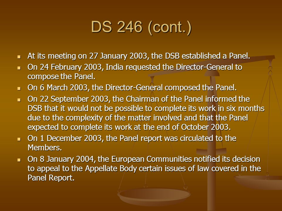 DS 246 (cont.) At its meeting on 27 January 2003, the DSB established a Panel.