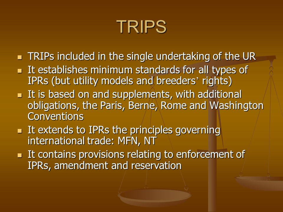 TRIPS TRIPs included in the single undertaking of the UR
