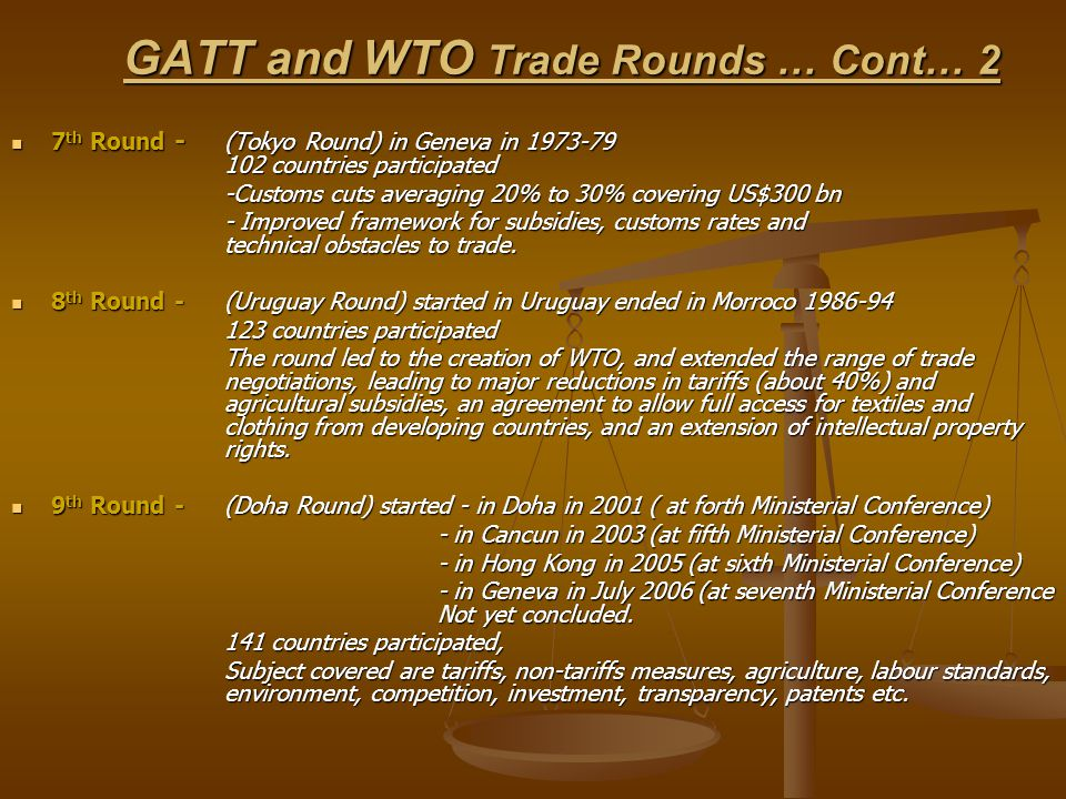 GATT and WTO Trade Rounds … Cont… 2