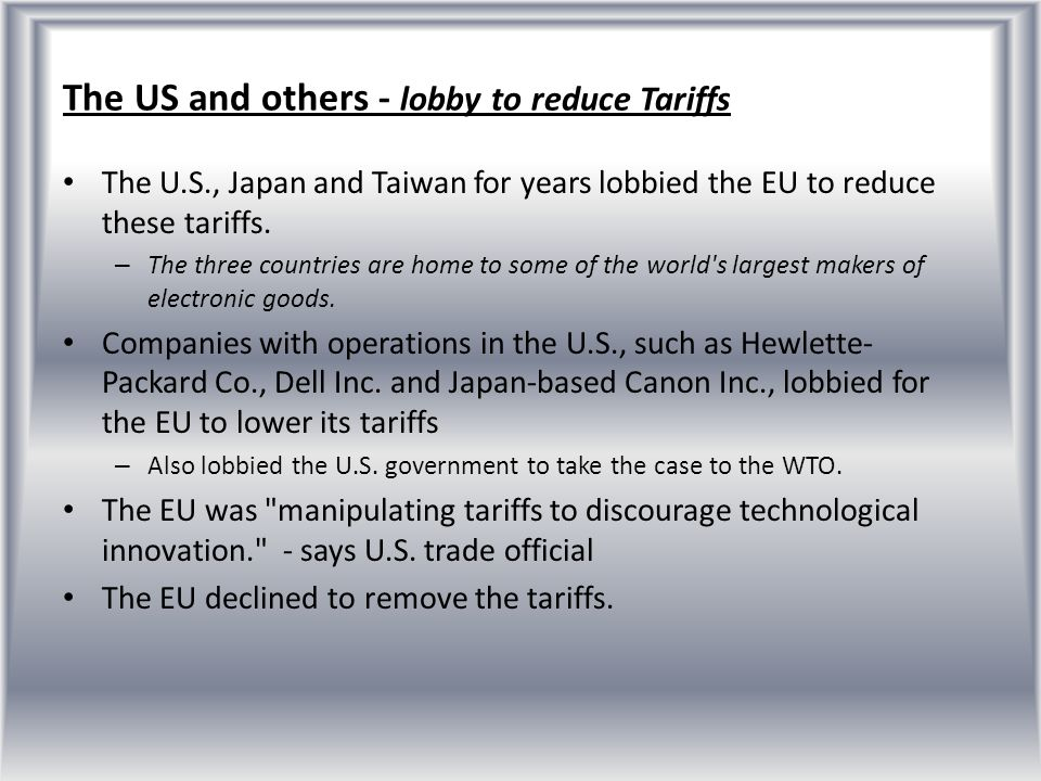 The US and others - lobby to reduce Tariffs