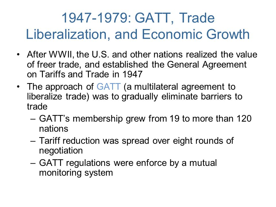 1947-1979: GATT, Trade Liberalization, and Economic Growth