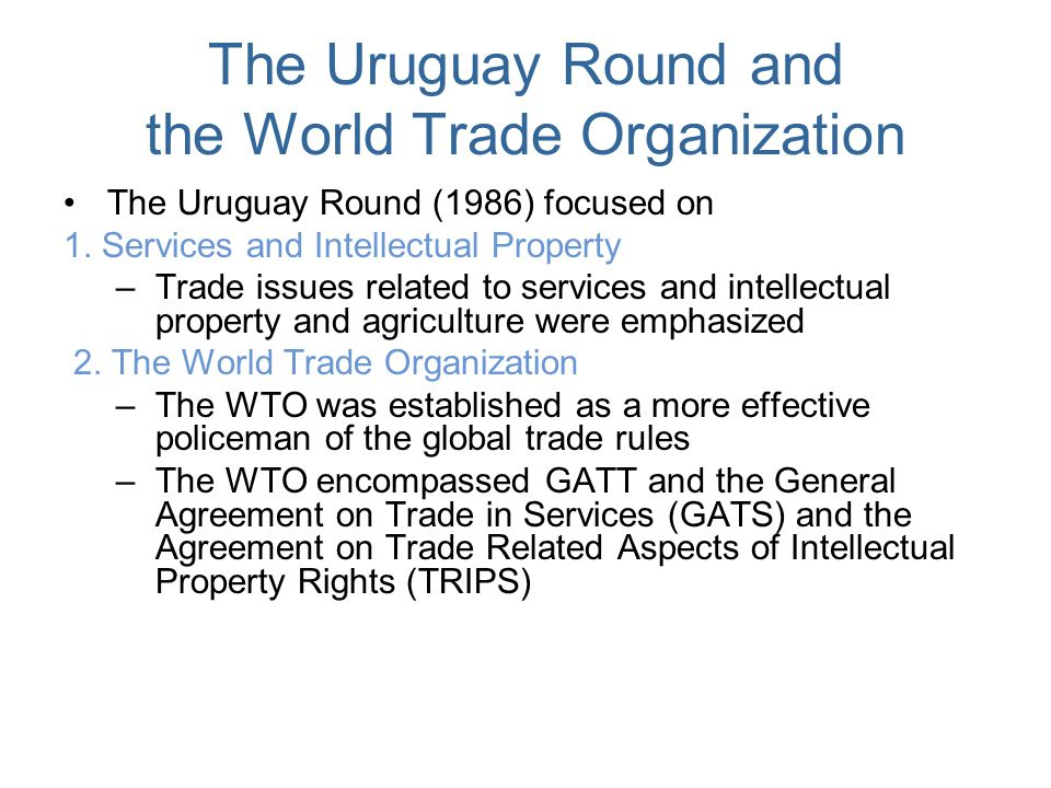 The Uruguay Round and the World Trade Organization