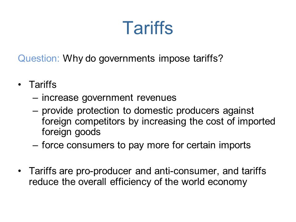 Tariffs Question: Why do governments impose tariffs Tariffs