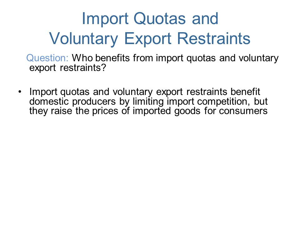 Import Quotas and Voluntary Export Restraints