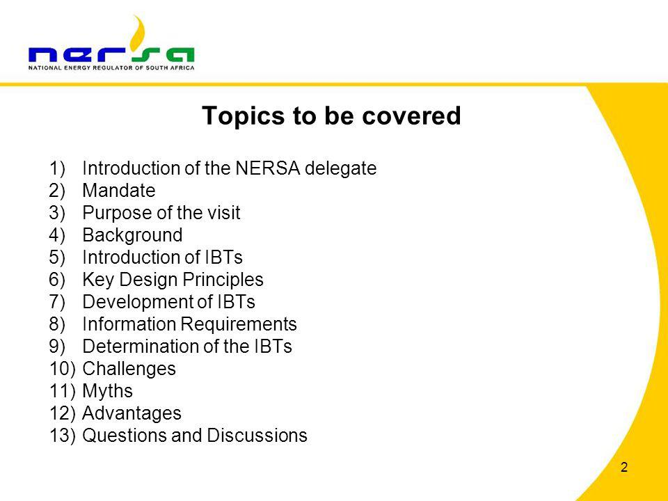 Topics to be covered Introduction of the NERSA delegate Mandate