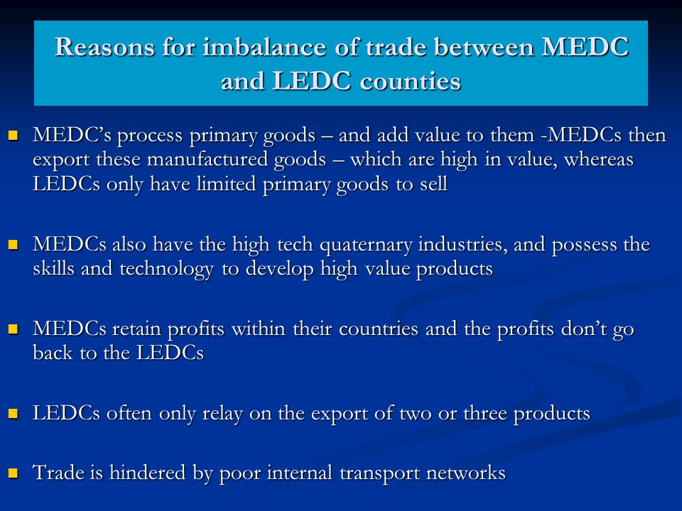Reasons for imbalance of trade between MEDC and LEDC counties