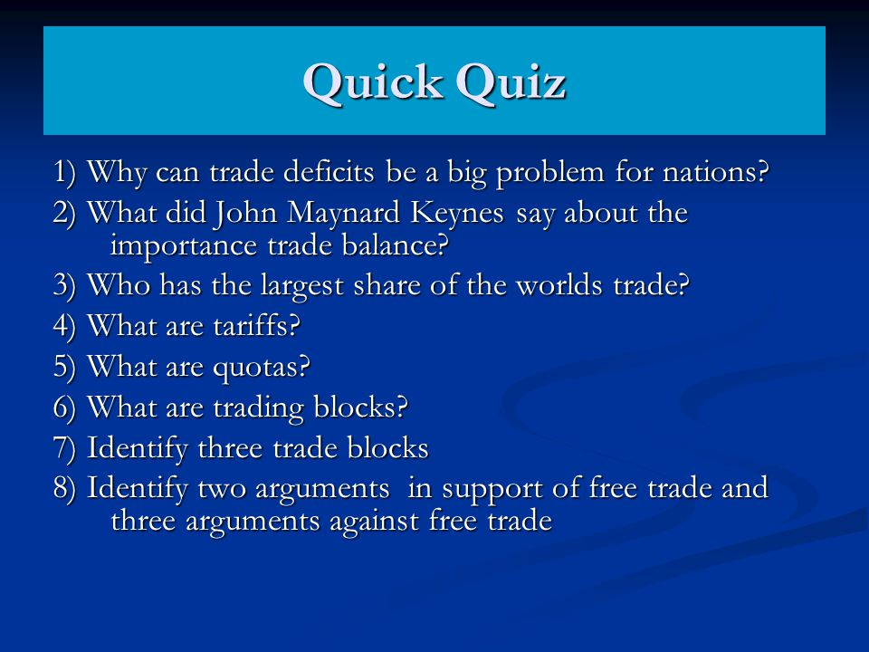 Quick Quiz 1) Why can trade deficits be a big problem for nations