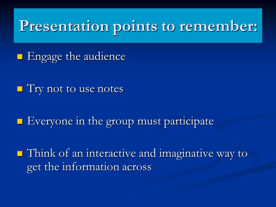 Presentation points to remember: