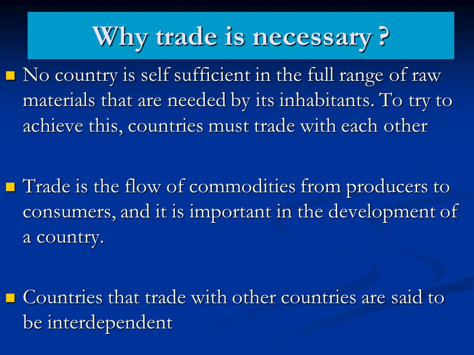 Why trade is necessary
