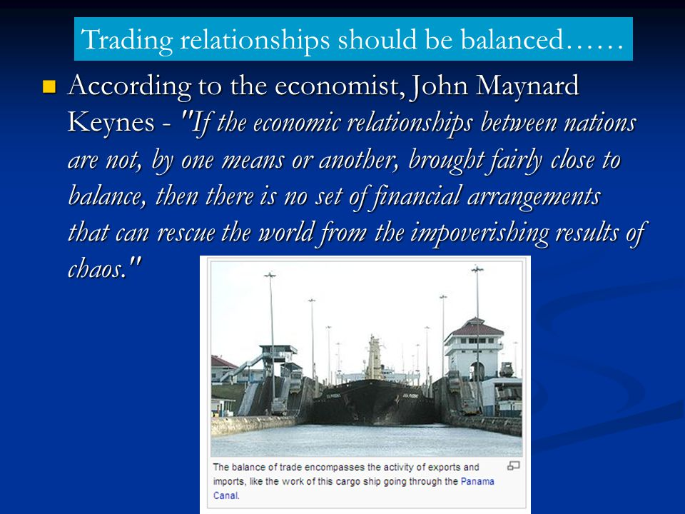 Trading relationships should be balanced……