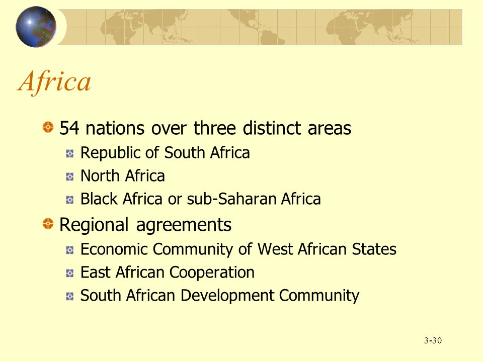 Africa 54 nations over three distinct areas Regional agreements