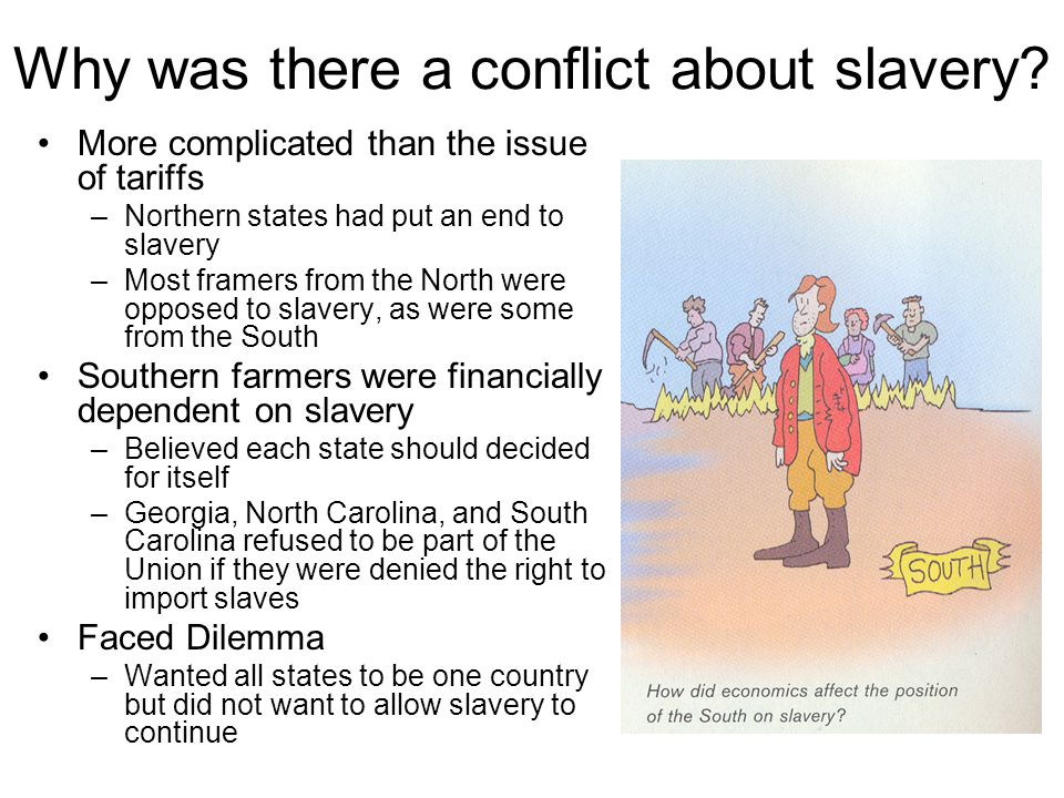 Why was there a conflict about slavery