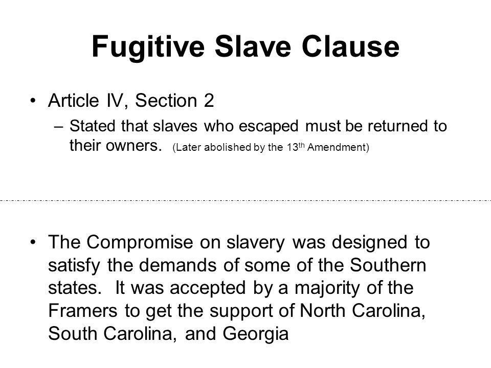 Fugitive Slave Clause Article IV, Section 2
