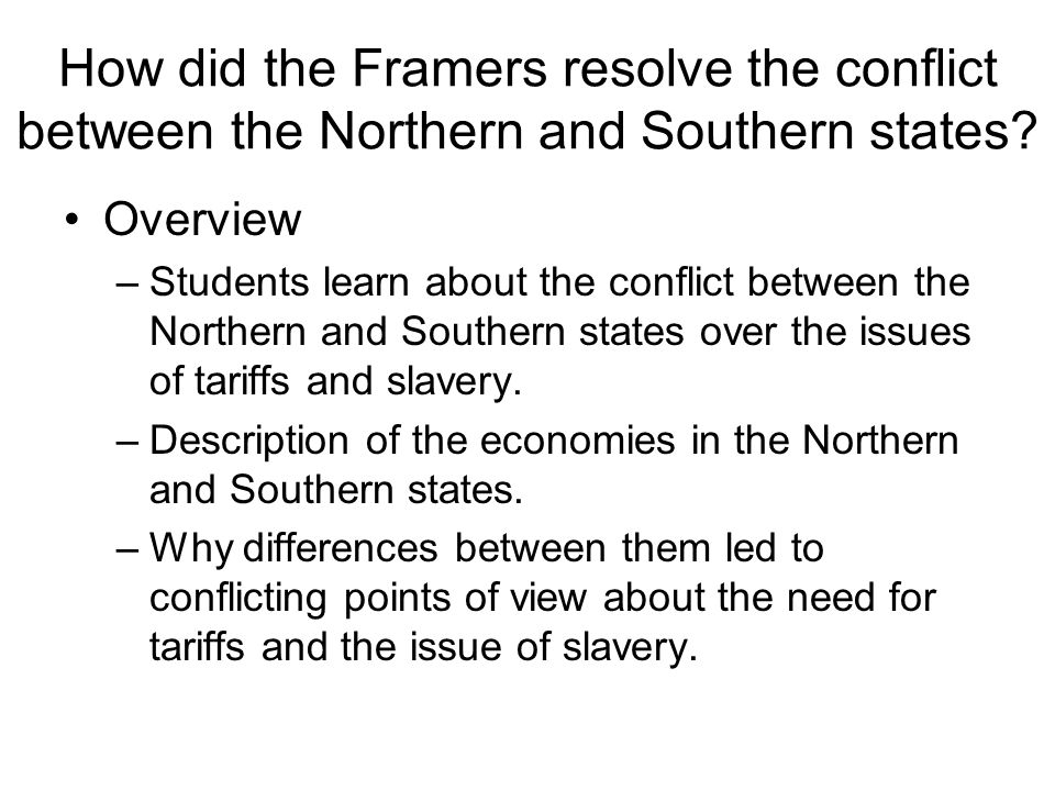 How did the Framers resolve the conflict between the Northern and Southern states