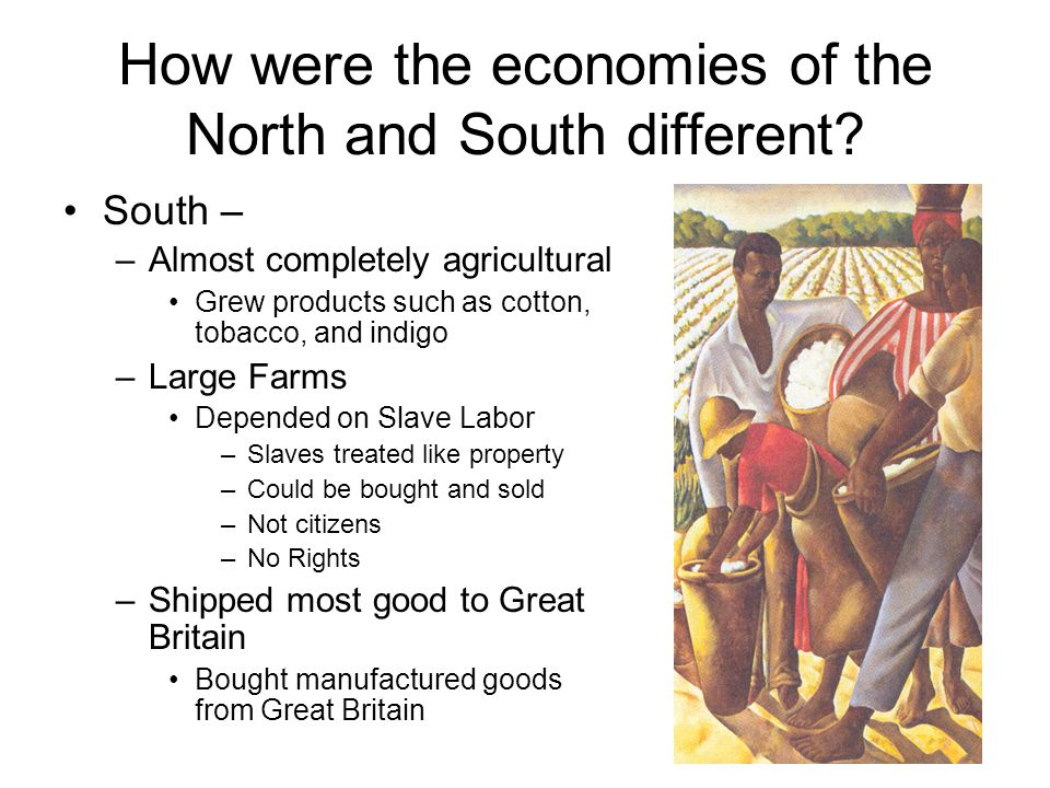 How were the economies of the North and South different