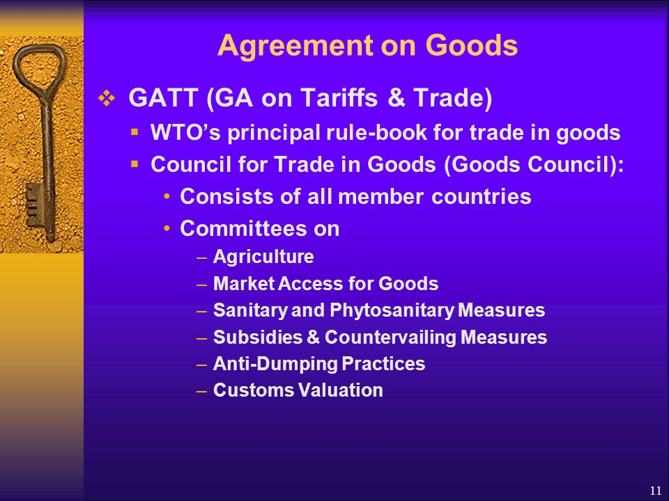 Agreement on Goods GATT (GA on Tariffs & Trade)