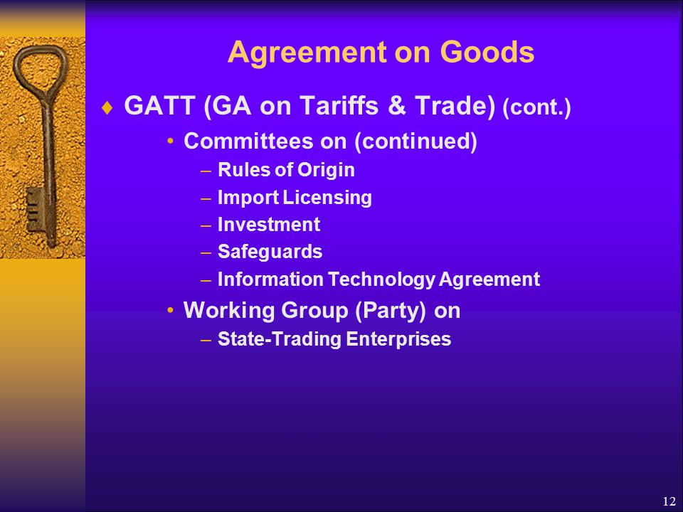 Agreement on Goods GATT (GA on Tariffs & Trade) (cont.)