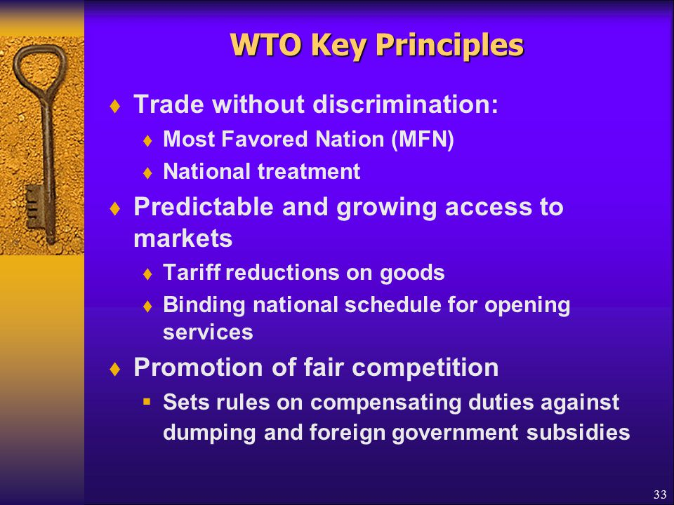 WTO Key Principles Trade without discrimination: