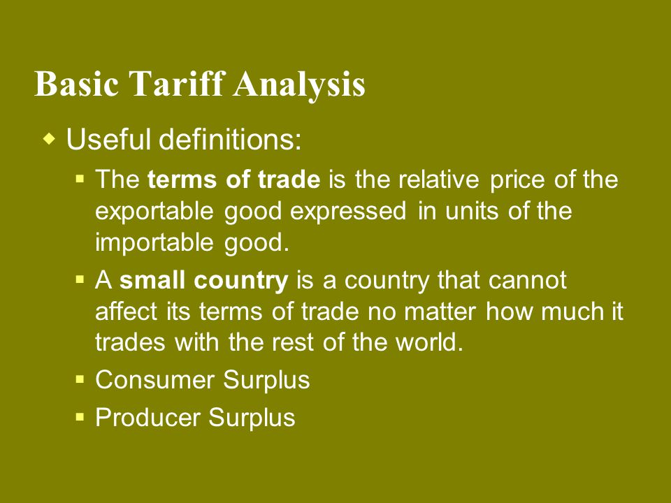 Basic Tariff Analysis Useful definitions: