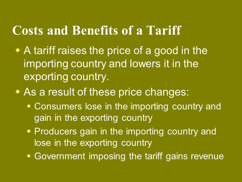 Costs and Benefits of a Tariff