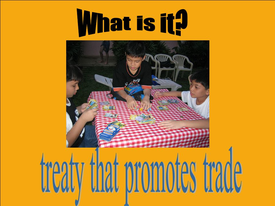 treaty that promotes trade