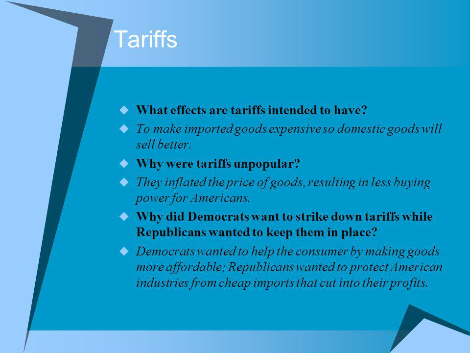 Tariffs What effects are tariffs intended to have