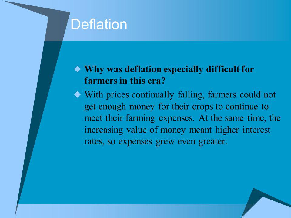 Deflation Why was deflation especially difficult for farmers in this era