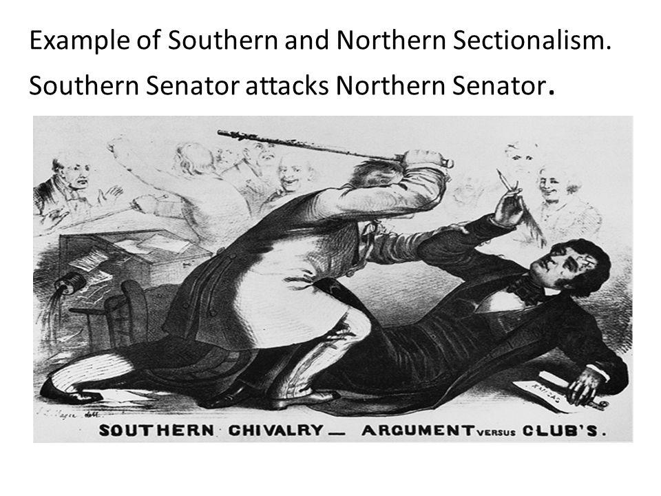 Example of Southern and Northern Sectionalism