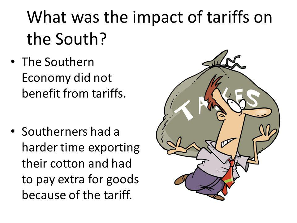 What was the impact of tariffs on the South