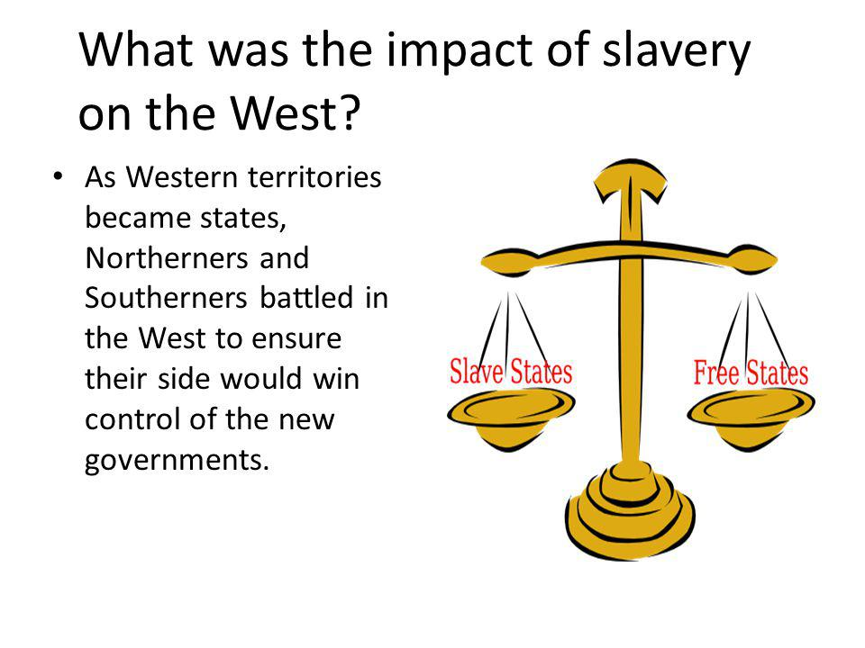What was the impact of slavery on the West